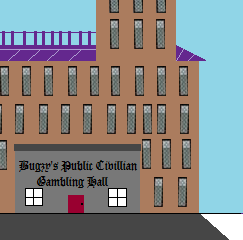Bugzy's Public Civillian Gambling Hall that is DEFINATELY Legal image.png